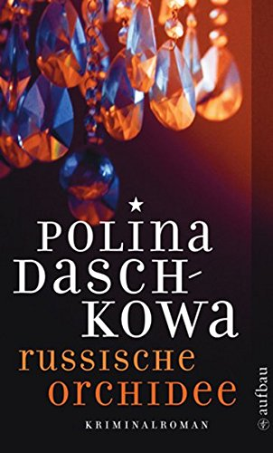 Russische Orchidee: Kriminalroman