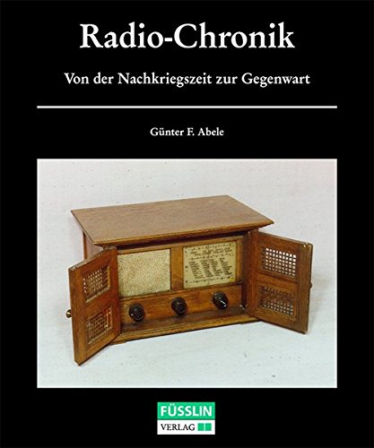 Radio-Chronik: Von der Nachkriegszeit zur Gegenwart Detektor Radio