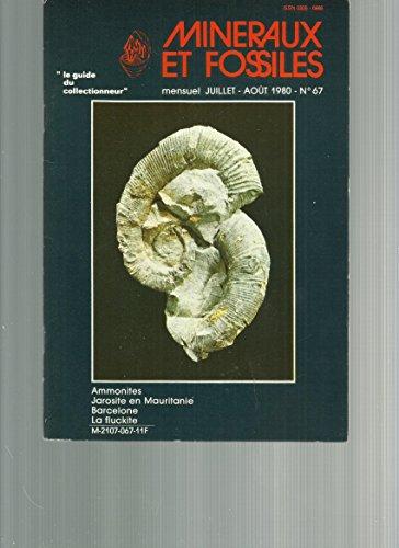 Connaissance des ammonites - Jarosite en Mauritanie - Le Musée de Barcelone - La fluckite - La tobernite - Géologie et philatélie par Mineraux et fossiles guide du collectionneur N° 67 juillet aout 1980