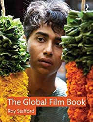 The Global Film Book by Roy Stafford (2014-02-27)