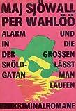 Maj Sjöwall: Alarm in der Sköldgatan und die grossen lässt man laufen - Wahlöö Per und Maj Sjöwall