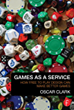 Games As A Service: How Free to Play Design Can Make Better Games