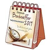 Dietrich Bonhoeffer-Tageskalender 2019: So will ich mit euch gehen in ein neues Jahr - Dietrich Bonhoeffer