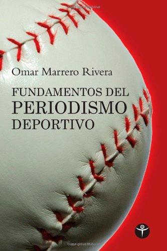 Fundamentos del periodismo deportivo (Ensayo) por Omar Marrero-Rivera