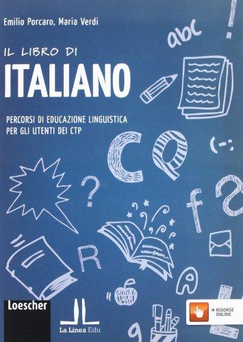Il libro di italiano. Percorsi di educazione linguistica per gli utenti dei CTP. Per la Scuola media. Con espansione online