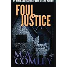 Foul Justice (Justice Series) (Volume 4) by M A Comley (2015-01-21)