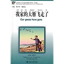 Wo jia de dàyàn feizou le / Our geese have gone (Chinese breeze Graded Reader Series, Level 2)