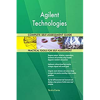 Agilent Technologies All-Inclusive Self-Assessment - More than 720 Success Criteria, Instant Visual Insights, Comprehensive Spreadsheet Dashboard, Auto-Prioritised for Quick Results