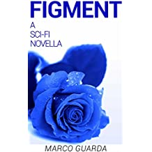 Figment (Sci-Fi Stories Book 12) (English Edition)