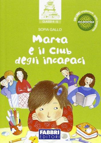 Marta e il club degli incapaci. Per la Scuola elementare
