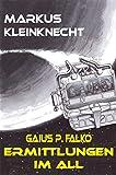 Gaius P. Falko: Ermittlungen im All