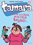 Telecharger Livres Tamara tome 13 Entre les deux mon coeur balance (PDF,EPUB,MOBI) gratuits en Francaise