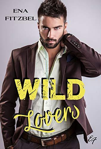 Wild Lovers: Un duel amoureux et torride au cœur d'une réserve indienne par Ena Fitzbel