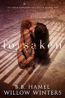 Forsaken by [Hamel, B. B., Winters, Willow]