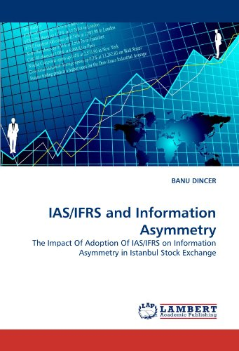 IAS/IFRS and Information Asymmetry: The Impact Of Adoption Of IAS/IFRS on Information Asymmetry in Istanbul Stock Exchange