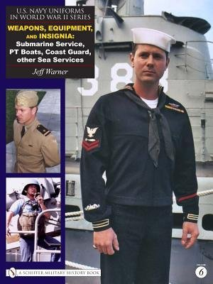 [(U.S. Navy Uniforms in World War II Series: Weapons, Equipment, Insignia: Submarine Service, PT Boats, Coast Guard, Other Sea Services)] [Author: Jeff Warner] published on (March, (Navy Pt Uniformen)