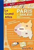 Le grand atlas Paris & banlieue