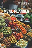 Meal Planner - Menu Planner and Grocery List Journal Notebook: Weekly Meal Calendar Diet Log Diary 6