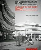 Des maisons sur le sable - Tel-Aviv, Mouvement moderne et esprit Bauhaus, edition bilingue français-anglais