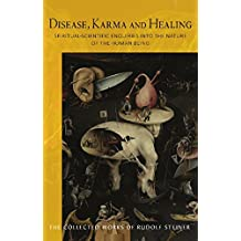 Disease, Karma and Healing (The Collected Works of Rudolf Steiner)
