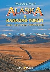 Alaska & Kanadas Yukon: Alaska · Yukon Territory · British Columbia