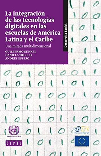 La integración de las tecnologías digitales en las escuelas de América Latina y el Caribe: una mirada multidimensional
