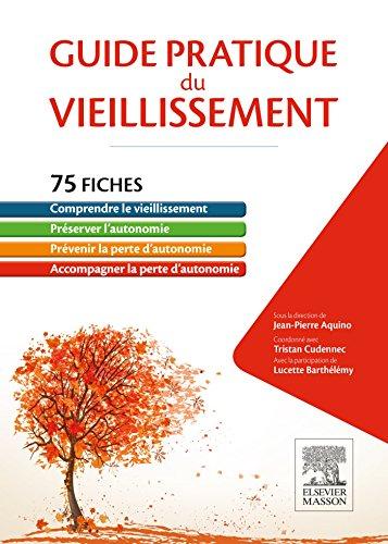 Guide pratique du vieillissement: 75 fiches pour la préservation de l'autonomie par les professionnels de santé