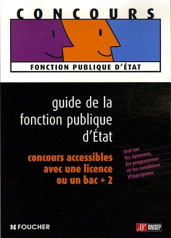 Guide de la fonction publique d'Etat : Concours accessibles avec une licence ou un Bac +2 par ONISEP