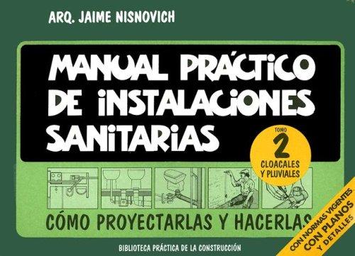 Descargar Libro Manual Practico de Instalaciones Sanitarias Tomo 2: Cloacales y Pluviales de Jaime Nisnovich