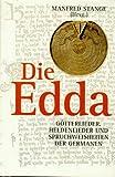 Die Edda. Götterlieder, Heldenlieder und Spruchweisheiten der Germanen -