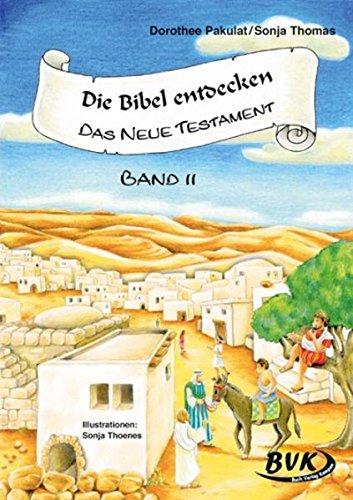 Die Bibel entdecken - Das neue Testament 2: 1./2. Klasse