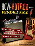 How to Hot Rod Your Fender Amp (English Edition)