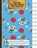 Blank Music Sheet Notebook: Music Manuscript Paper, Staff Paper, Music Notebook 12 Staves, Apples and Bees Journal for Children...
