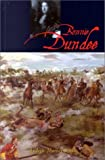 bonnie dundee john graham of claverhouse by andrew murray scott 2000 11 30