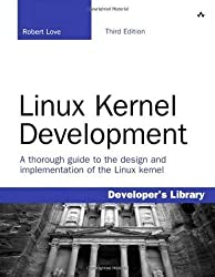 Linux Kernel Development: A thorough guide to the design and implementation of the Linux kernel (Developer's Library) by Love, Robert (2010) Paperback