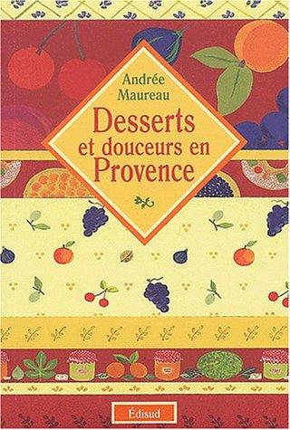 Desserts et douceurs en Provence