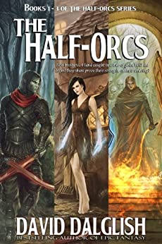 The Half-Orcs (Omnibus, Volume One) (English Edition) von [Dalglish, David]