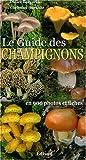 Le Guide des Champignons - En 900 photos et fiches