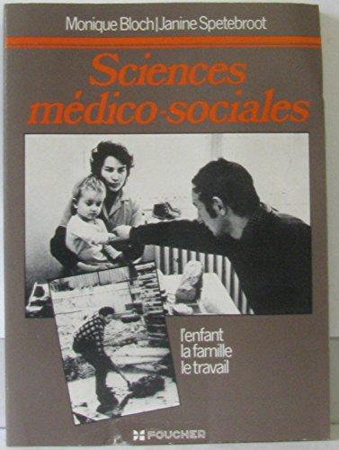 Sciences médico-sociales : L'enfant, la famille, le travail