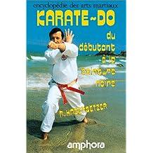KARATE-DO. : Méthode complète, du débutant à la ceinture noire (avec les programmes d'examens pour les grades)