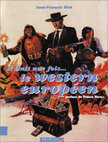 Il était une fois le western européen par Jean-François Giré