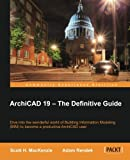ArchiCAD 19 - The Definitive Guide