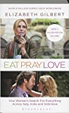 Eat, Pray, Love. Film Tie-In: One Woman's Search for Everything Across Italy, India & Indonesia