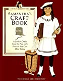 Samantha's Craft Book: A Peek at Crafts from the Past with Projects You Can Make Today (American Girls Pastimes)