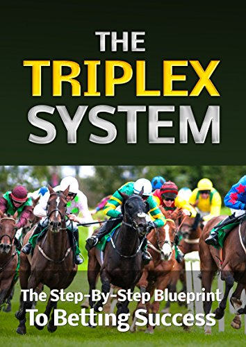 The Triplex Betting System (English Edition) por Benjamin Street