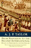From Napoleon to the Second International: Essays on Nineteenth Century Europe (Penguin history)