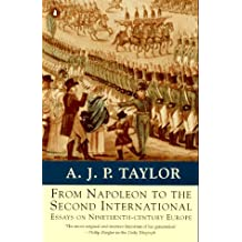 From Napoleon to the Second International: Essays On Nineteenth-Centuryeurope (Penguin history)