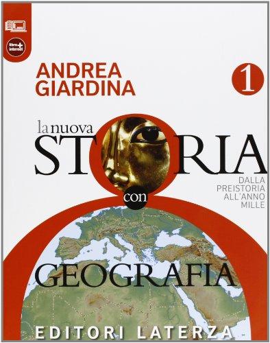 La nuova storia con geografia. Dalla preistoria all'anno Mille. Con materiali per il docente. Per le Scuole superiori. Con espansione online: 1