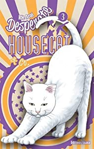 Desperate Housecat & Co Edition simple Tome 3