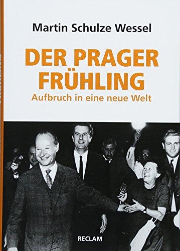 Der Prager Frühling: Aufbruch in eine neue Welt